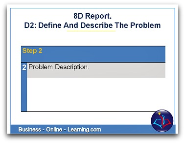 8D Method of Defining and describing the problem. Step 2 of 8d Method.