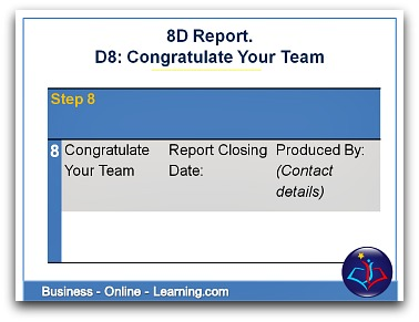 Final Step of the 8D Report D8 Congratulate Your Team