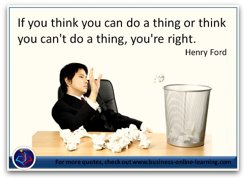 Henry Ford's great comment on the strength of mind over matter.