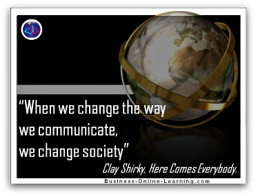 Clay Shirky, Here comes everybody: Quote on Communication
