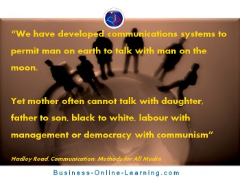 This quote by Hadley Read on Communication takes the Global picture.